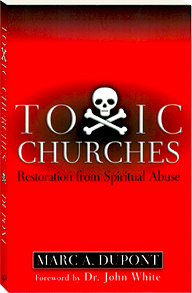 Book - Toxic Churches: Restoration from Spiritual Abuse